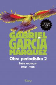 Obra periodística 2. Entre cachacos (1954-1955)(Edicion 2015)