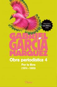 Obra periodística 4. Por la libre (1974-1995) (2015)