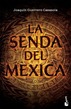 La senda del mexica