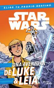 Star Wars. Luke & Leia. Elige tu propio destino