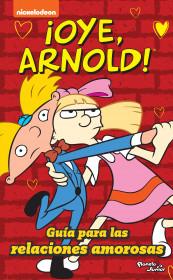 ¡Oye Arnold! Guía para las relaciones amorosas